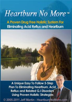 Cure Your Acid Reflux and Heartburn Naturally